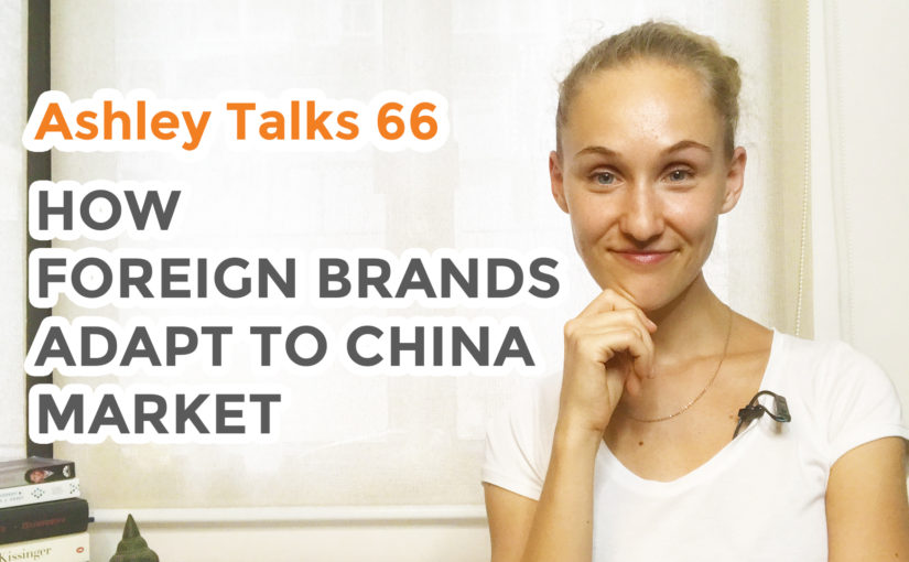 How Foreign Brands Adapt to the China Market – Q&A – Ashley Talks 66