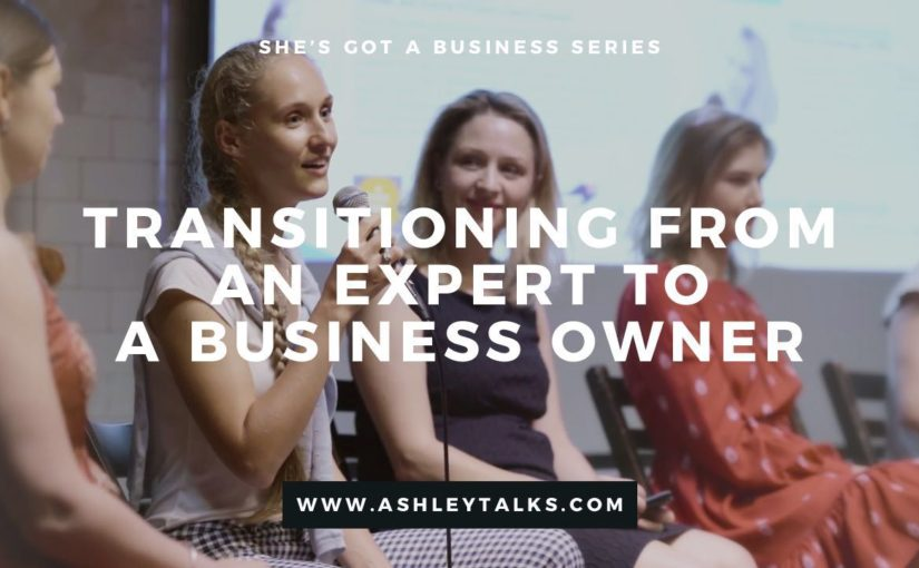 Transitioning from Expert to Business Owner – Q&A – Ashley Talks 73
