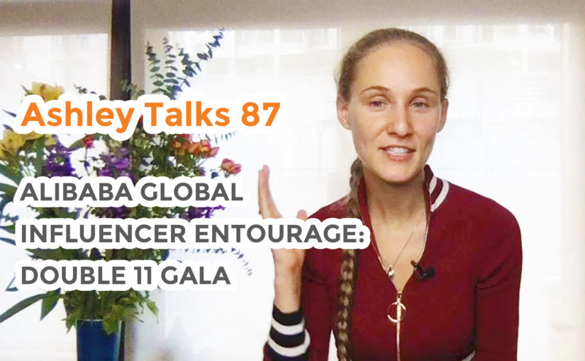 Alibaba Global Influencer Entourage: Double 11 Gala – Ashley Talks 87