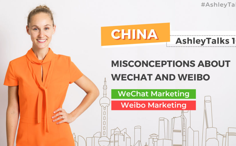 Misconceptions about WeChat and Weibo – Ashley Talks 101