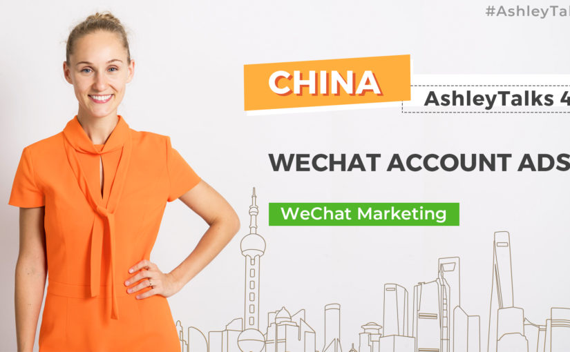 WeChat Account Ads – Ashley Talks 48