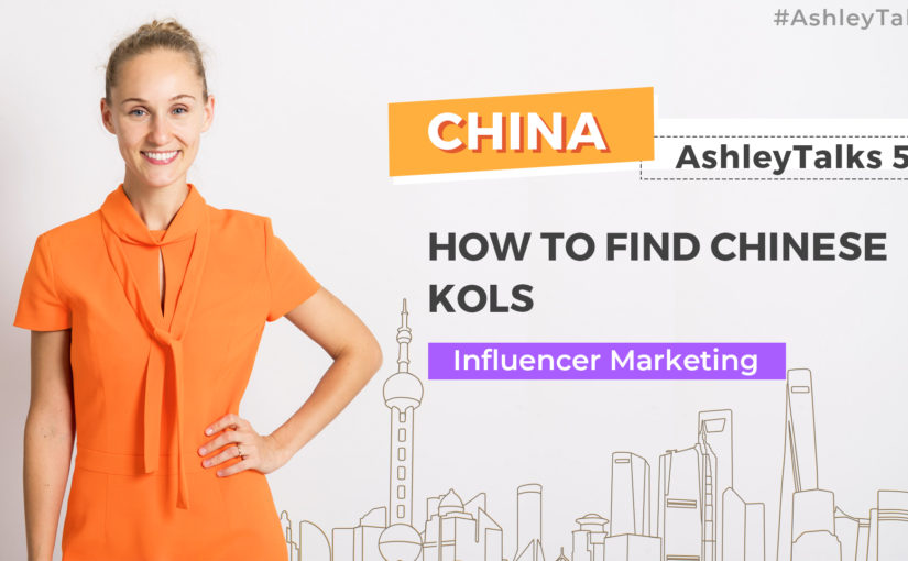 How to Find Chinese KOLs – Ashley Talks 50