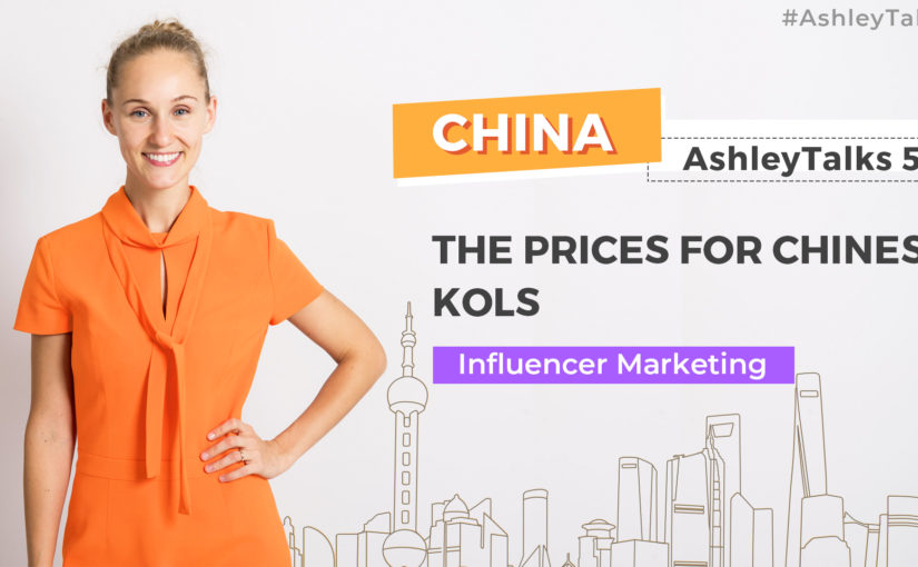 The Prices For Chinese KOLs – Ashley Talks 53