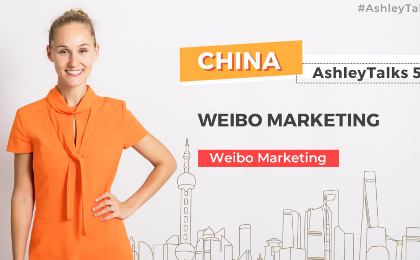 Weibo Marketing – Ashley Talks 56