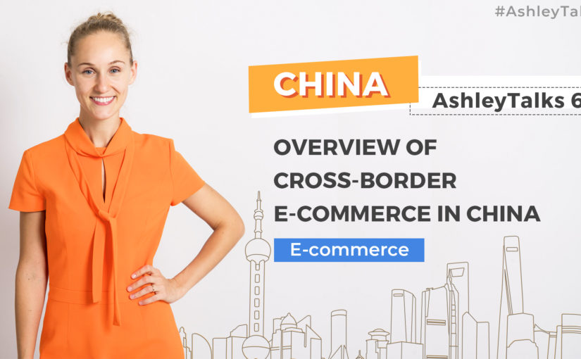Overview of Cross-border E-commerce in China – Ashley Talks 61