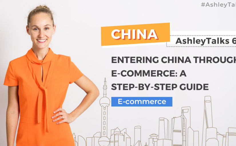 Entering China Through E-commerce: A Step-By-Step Guide – Ashley Talks 65