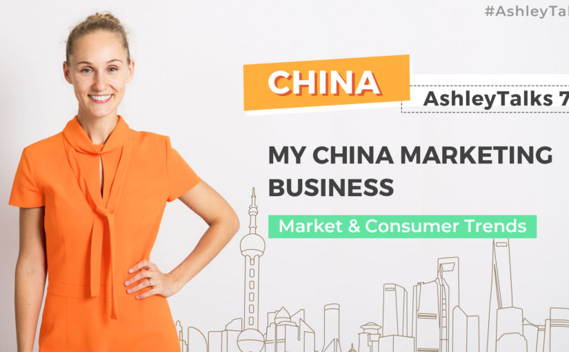 My China Marketing Business – Ashley Talks 76