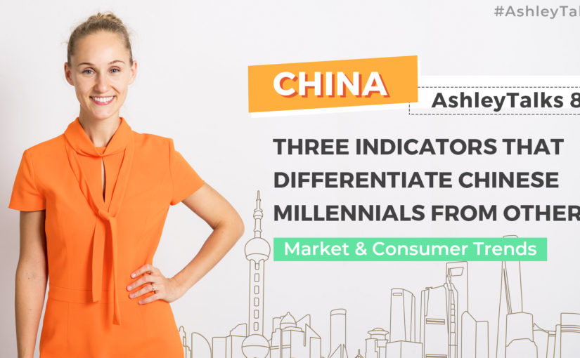 Three Indicators that Differentiate Chinese Millennials from Others Q&A-Ashley Talks 82