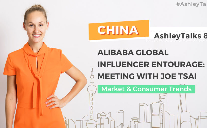 Alibaba Global Influencer Entourage: Meeting with Joe Tsai – Ashley Talks 86
