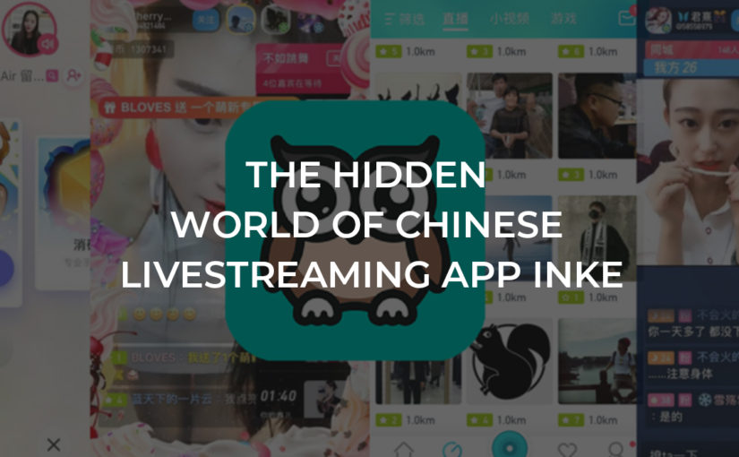 The Hidden World of Chinese Livestreaming App Inke