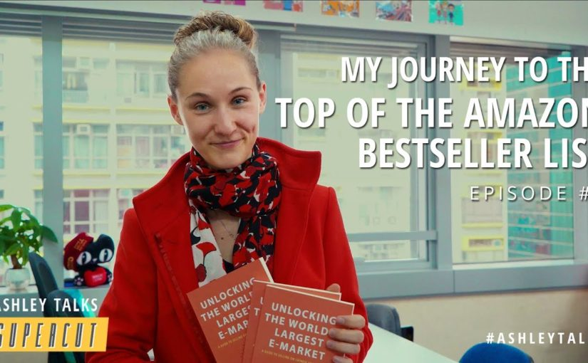 My Journey to the Top of the Amazon Bestseller List – AshleyTalks Supercut Episode 2