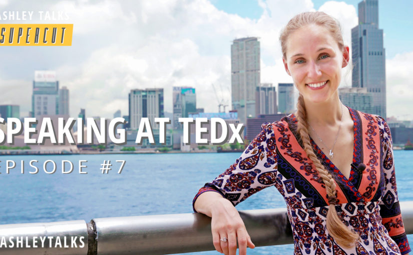 Speaking at TEDx (2018) – Ashley Talks Supercut Episode 7